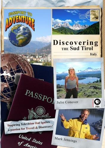 "Passport to Adventure Discovering the ""Sud Tirol,"" Italy"