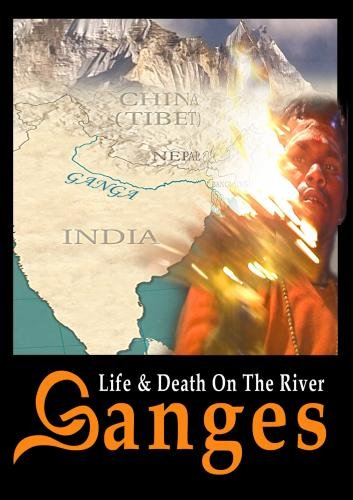Life and Death on the River Ganges