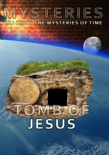 Mysteries Tomb of Jesus