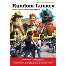 Random Lunacy: videos from the road less traveled