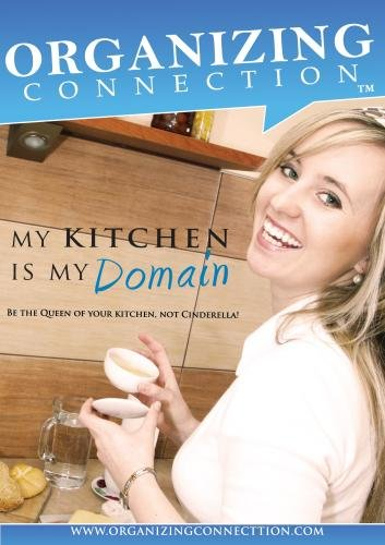 My Kitchen is My Domain- Organizing Your Kitchen series