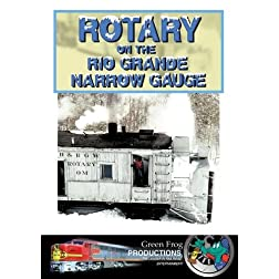 Rotary on the Rio Grande Narrow Gauge