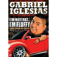 Gabriel Iglesias: I'm Not Fat  I'm Fluffy