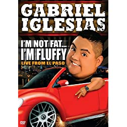 Gabriel Iglesias: I'm Not Fat  I'm Fluffy