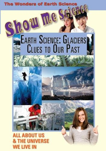 Show Me Science: Earth Science - Glaciers: Clues to Our Past