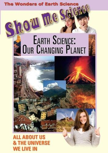 Show Me Science: Earth Science - Our Changing Planet