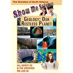 Show Me Science: Geology - Our Restless Planet