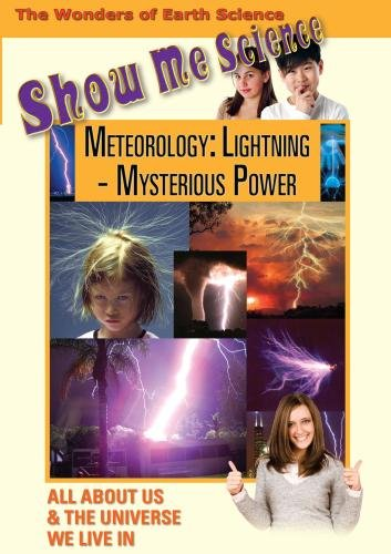 Show Me Science: Meteorology - Lightning: Mysterious Power