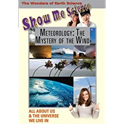 Show Me Science: Meteorology - The Mystery of the Wind