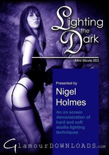 Nigel Holmes - Lighting the Dark