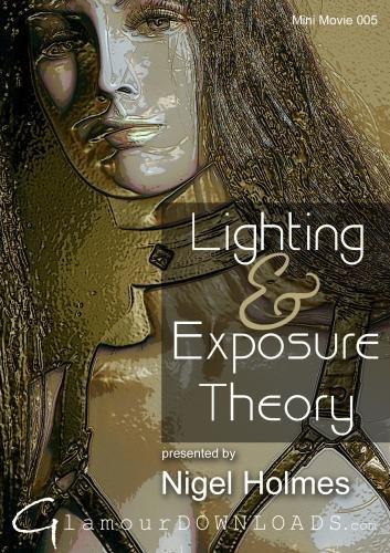 Nigel Holmes - Lighting and Exposure Theory