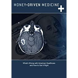 Money-Driven Medicine