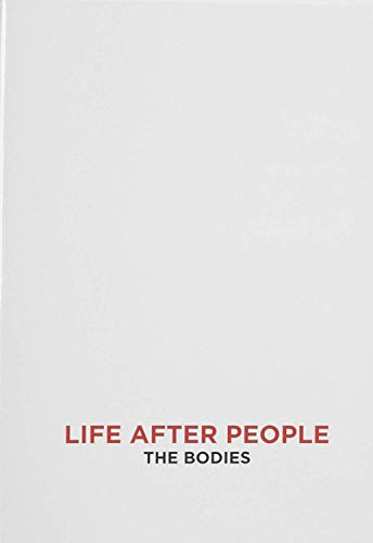 Life After People Season 1: The Bodies Left Behind