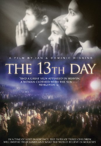 The 13th Day: The True Story of Fatima