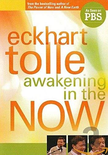 Eckhart Tolle: Awakening in the Now