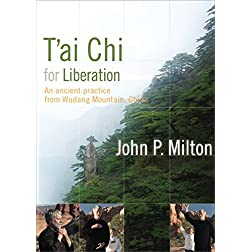 John Milton: T'ai Chi for Liberation