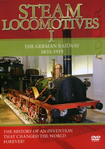 Steam Locomotives, Vol. 1: The German Railway 1835-1919