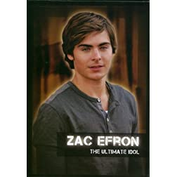Zac Efron - The Ultimate Idol