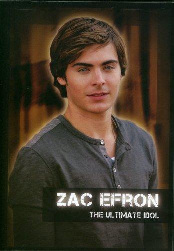 Zac Efron - The Ultimate Idol