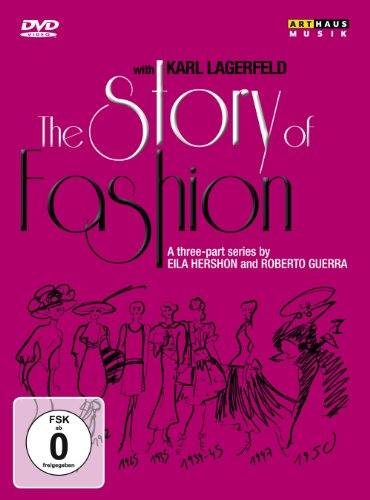 The Story of Fashion with Karl Lagerfeld - Rememberance of Things Past; Art & Sport of Fashion; Age of Dissent