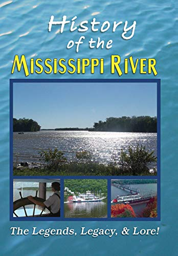 The History of the Mississippi River - It's Legends, Legacy and Lore! - 3 Programs on 1 DVD