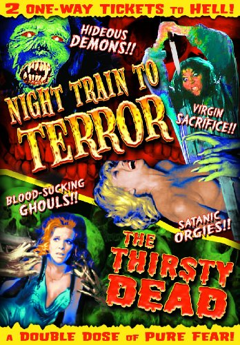 Night Train to Terror/The Thirsty Dead