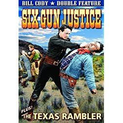Bill Cody Double Feature: Six Gun Justice (1936) / Texas Rambler (1935)