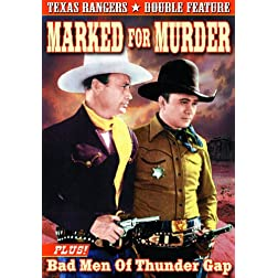 Texas Ranger Double Feature: Marked for Murder (1945) / Bad Men of Thunder Gap (1943)