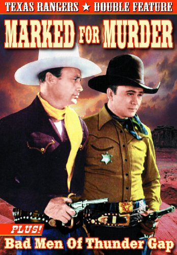 Texas Ranger Double Feature: Marked for Murder (1945) / Bad Men of Thunder Gap (1943)