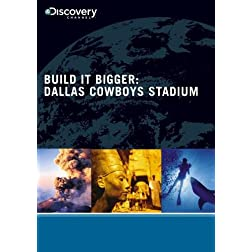 Build It Bigger: Dallas Cowboys Stadium