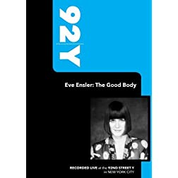 92Y - Eve Ensler: The Good Body (October 11, 2004)