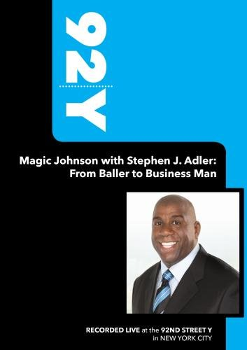 92Y - Magic Johnson with Stephen J. Adler: From Baller to Business Man (November 20, 2008)