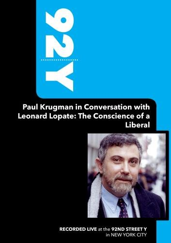 92Y - Paul Krugman in Conversation with Leonard Lopate: The Conscience of a Liberal (October 17, 2007)