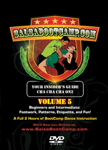 SalsaBootCamp: Volume 5! Featuring Beginning & Intermediate Cha Cha Dancing