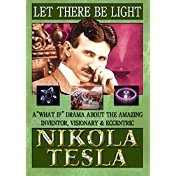 Let There Be Light - Nikola Tesla