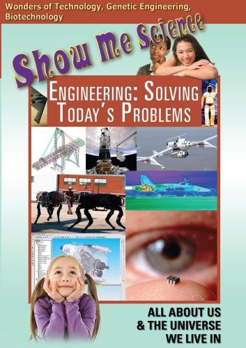 Show Me Science: Engineering - Solving Today's Problems