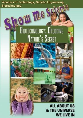 Show Me Science: Biotechnology - Decoding Nature's Secret
