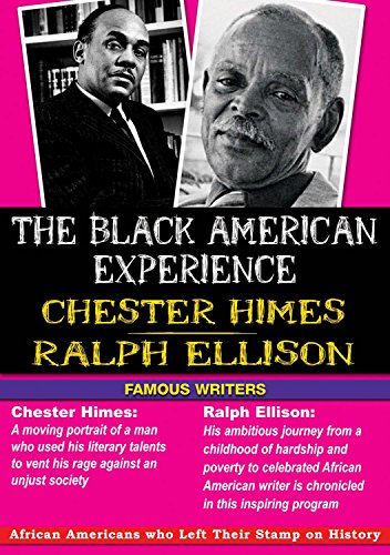 The Black American Experience: Famous Writers: Chester Himes & Ralph Ellison