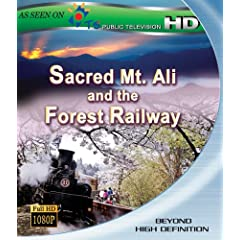 Sacred Mt. Ali and the Forest Railway [Blu-ray]
