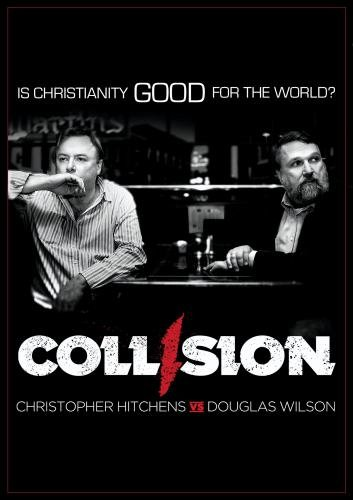 COLLISION: Christopher Hitchens vs. Douglas Wilson