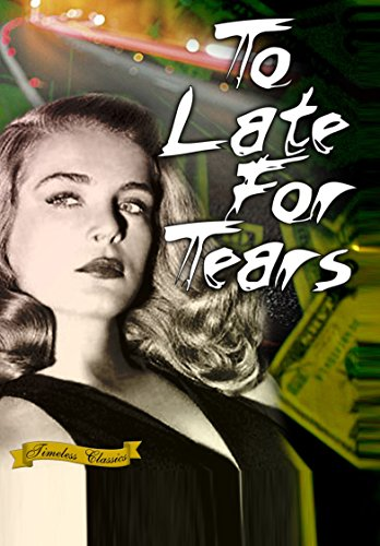 Too Late For Tears (1949) [Enhanced]