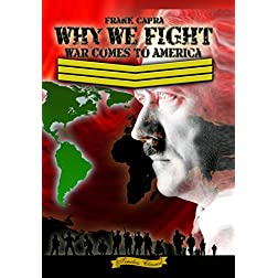 Why We Fight: War Comes to America (1945) [Enhanced]