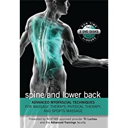 Advanced Myofascial Techniques for Massage Therapy, Physical Therapy and Sports Massage: Spine and Lower Back