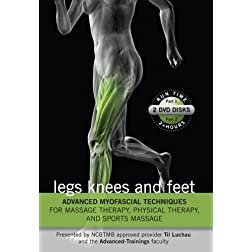 Advanced Myofascial Techniques for Massage Therapy, Physical Therapy and Sports Massage: Legs Knees and Feet