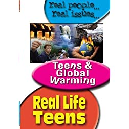Real Life Teens: Teens & Global Warming