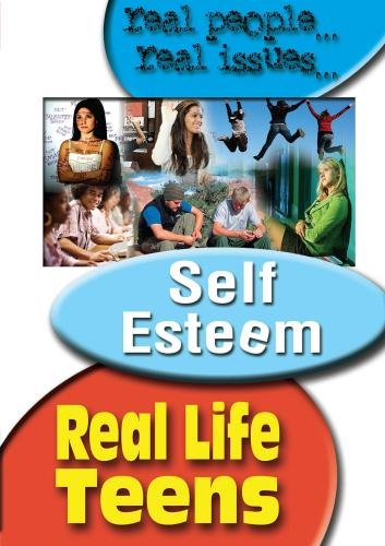 Real Life Teens: Teens & Self Esteem