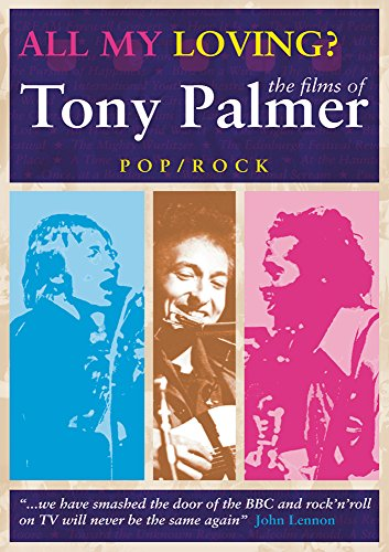All My Loving - The Films Of Tony Palmer (Pop/Rock)