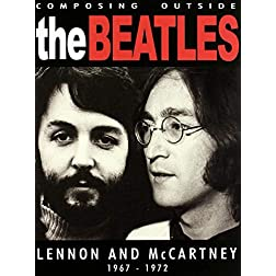 Composing Outside The Beatles: Lennon & McCartney 1967-1972