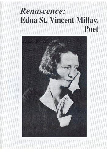 Renascence: Edna St. Vincent Millay, Poet