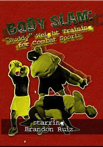 "BODY SLAM: ""Buddy"" Weight Conditioning for Combat Sports"